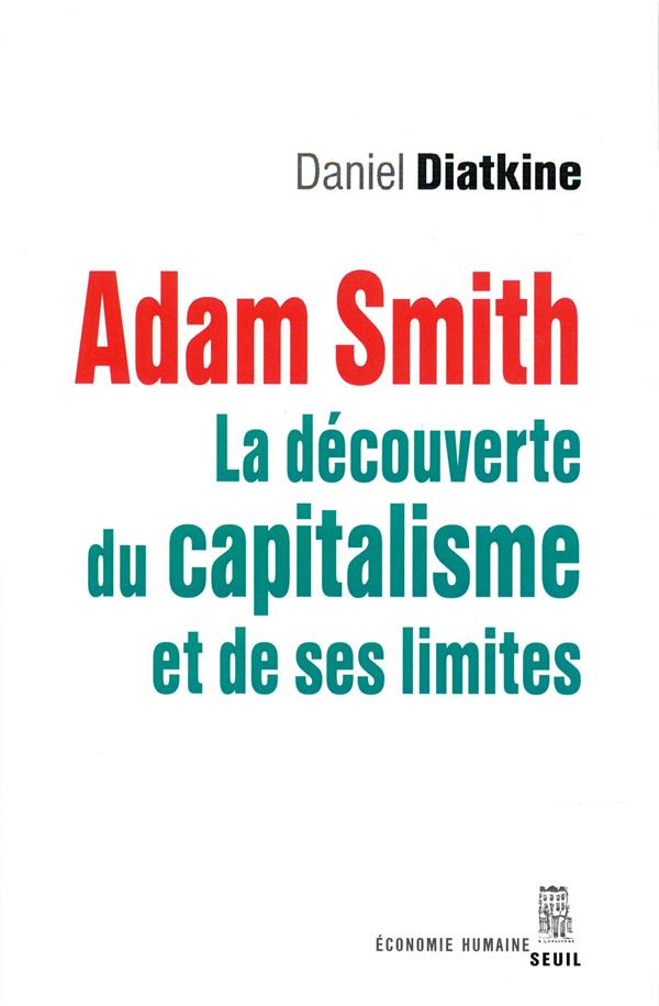 ADAM SMITH   LA DECOUVERTE DU CAPITALISME ET DE SES LIMITES